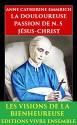 La Douloureuse Passion de N. S. Jésus Christ: ENTIÈREMENT RELU et CORRIGÉ (French Edition) - Anne Catherine Emmerich, Clemens Brentano, Edmond De Cazalès