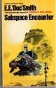 "Subspace Encounter (Panther Bks.) - E.E. ""Doc"" Smith"
