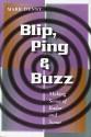 Blip, Ping, and Buzz: Making Sense of Radar and Sonar - Mark Denny