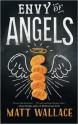 Envy of Angels - Matt Wallace
