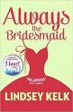 Always the Bridesmaid - Lindsey Kelk