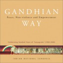 Gandhian Way: Peace, Non-violence and Empowerment - Anand Sharma, Sonia Gandhi