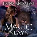 Magic Slays - Renée Raudman, Ilona Andrews