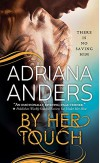 By Her Touch (Blank Canvas) - Adriana Anders, Wendy Tremont King