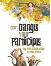 Don't Dangle Your Participle - Vanita Oelschlager