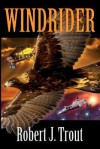 Windrider - Robert J. Trout