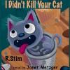 I Didn't Kill Your Cat - R. Stim, Janet Metzger, Richard Stim