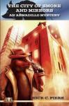 City of Smoke and Mirrors - Nick C. Piers