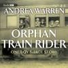 Orphan Train Rider: One Boy's True Story - Andrea Warren, Laura Hicks, Inc. Blackstone Audio