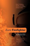 Euro Firefighter: Global Firefighting Strategy and Tactics, Command and Control and Firefighter Safety - Paul Grimwood