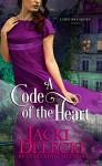 A Code of the Heart: Book Three in the Regency Suspense Series (The Code Breakers Series 3) - Jacki Delecki