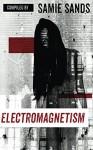 Electromagnetism - Martin Smith, L.H. Davis, Andrew J. Lucas, Samie Sands, Sheri Velarde, Kevin S Hall, Alex Winck, McKenzie Richardson, T W Iain
