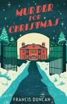 Murder for Christmas - Francis Duncan