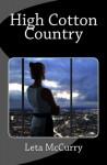 High Cotton Country - Leta McCurry