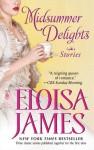 Midsummer Delights: A Short Story Collection - Eloisa James