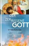 Der zerrissene Gott - Das trinitarische Gottesbild in den Spannungen der Welt - Ottmar Fuchs