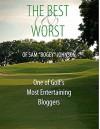 "The Best & Worst Of Sam ""Bogey"" Johnson: One of Golf's Most Entertaining Bloggers - Sam Johnson"