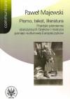 Pismo, tekst, literatura : praktyki piśmienne starożytnych Greków i matryca pamięci kulturowej Europejczyków - Paweł Majewski