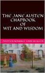 The Jane Austen Chapbook of Wit and Wisdom - John McAleer, Andrew McAleer