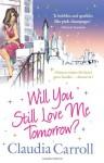 Will You Still Love Me Tomorrow? - Claudia Carroll