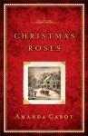 Christmas Roses - Amanda Cabot