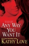 Any Way You Want It - Kathy Love