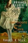 Two Moons of Sera - Omnibus - Pavarti K. Tyler