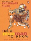 Not A Nice Man To Know: The Best of Khushwant Singh - Khushwant Singh, Vikram Seth