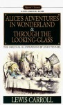 Alice's Adventures in Wonderland and Through the Looking-Glass - Lewis Carroll, Horace Gregory, John Tenniel