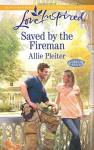 Saved by the Fireman (Love InspiredGordon Falls) - Allie Pleiter