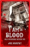 I Am In Blood - Joe Murphy