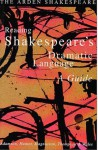 Arden Shakespeare: Reading Shakespeare's Dramatic Language: A Guide - Sylvia Adamson, Lynette Hunter, Lynne Magnusson