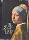 The World of Art - Robert Payne