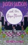 Jason Jakson and the Paper Moon (Volume 1) - Stephen Clarke, Stephen Clarke