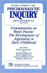 Commentaries on Henri Parens' The Development of Aggression in Early Childhood (Psychoanalytic Inquiry - Volume 2, Number 2) - Donald Silver, Ernest Wolf, Allan Rosenblatt, Joseph D. Lichtenberg, Edward Leader, Dale Meers