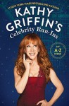 Kathy Griffin's Celebrity Run-Ins: My A-Z Index - Kathy Griffin