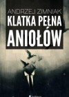 Klatka pełna aniołów - Andrzej Zimniak