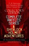 The Complete Raffles Series & Sherlock Holmes Adventures - E.W. Hornung, John Kendrick Bangs, Cyrus Cuneo, Albert Levering, Arthur Conan Doyle