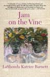 Jam on the Vine: A Novel - LaShonda Katrice Barnett
