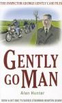 Gently Go Man - Alan Hunter