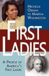 First Ladies: A Profile of America's First Ladies; Michelle Obama to Martha Washington - Stacie Vander Pol