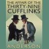 The Affair of the 39 Cufflinks - James Anderson, Cornelius Garrett