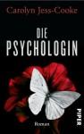 Die Psychologin - Carolyn Jess-Cooke, Sabine Schulte