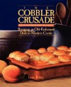 The Cobbler Crusade: Bringing An Old-fashioned Dish To Modern Cooks - Irene Ritter, Irene Doti, Veronica Durie, Helen Fisher, David Fischer, Bill Fisher, Howard Fisher