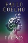 The Spy: A Novel of Mata Hari - Paulo Coelho