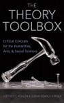 The Theory Toolbox: Critical Concepts for the New Humanities (Culture and Politics Series) - Jeffrey T. Nealon, Susan Searls Giroux