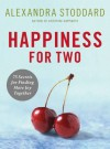 Happiness for Two - Alexandra Stoddard