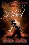 Blood (The Unfinished Song, #6) - Tara Maya