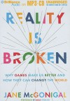Reality Is Broken: Why Games Make Us Better and How They Can Change the World - Jane McGonigal, Julia Whelan