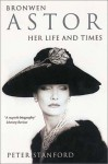 Bronwen Astor: Her Life And Times - Peter Stanford